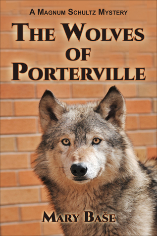 The Wolves of Porterville  by  Mary Base