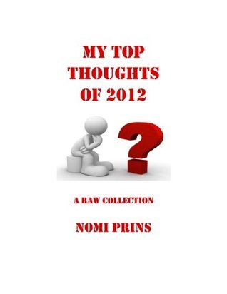 My Top Thoughts of 2012 (Nomis Thoughts) Nomi Prins