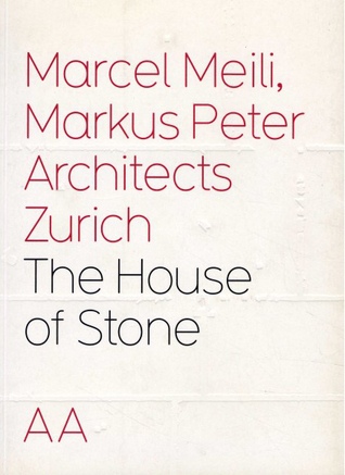 The House Of Stone: Meili And Peter (Architecture Landscape Urbanism 7)  by  Gerhard Mack