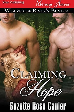 Claiming Hope [Wolves of Rivers Bend 2]  by  Suzette Rose Cauler
