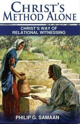 Christs Method Alone Philip G. Samaan
