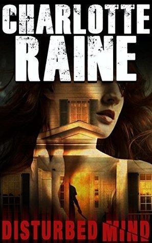 Disturbed Mind (A Grace Ellery Romantic Suspense Book 2) Charlotte  Raine