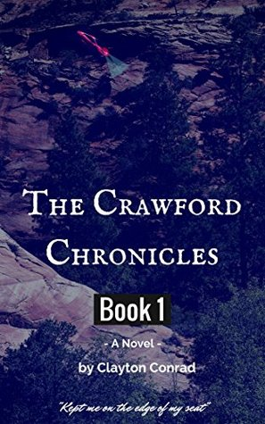 The Crawford Chronicles Book 1  by  Clayton Conrad