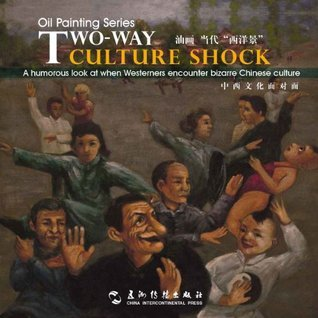 Oil Painting Series:Two-Way Culture Shock-A humorous look at when Westerners encounter bizarre Chinese culture (Art Series)(English-Chinese Edition)  by  Yi Gang