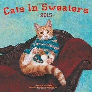 Cats in Sweaters 2015: 16-Month Calendar September 2014 through December 2015  by  Race Point Publishing