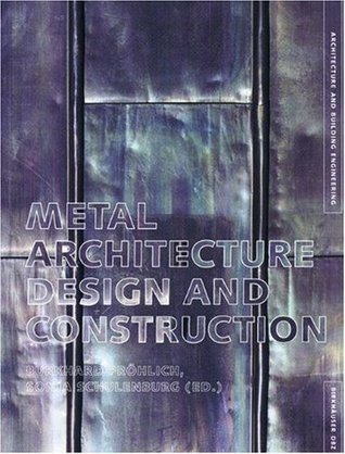 Metal Architecture: Design and Construction  by  Burkhard Fröhlich