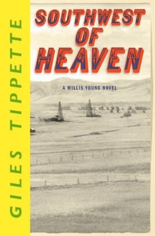 Southwest of Heaven Giles Tippette