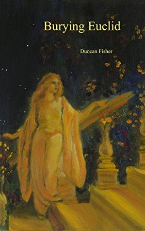 Burying Euclid Duncan Fisher