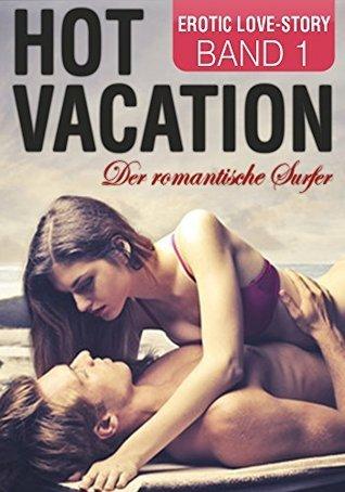 Hot Vacation 1: Der romantische Surfer [Urlaubsliebe]  by  Madison Faith