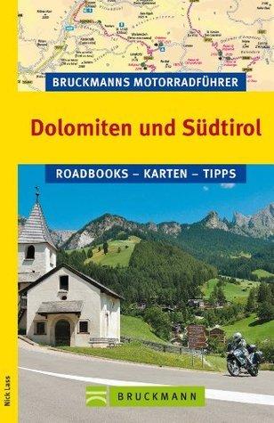 Bruckmanns Motorradführer Dolomiten und Südtirol: Die 10 schönsten Bike-Touren im Angesicht grandioser Berge  by  Nick Lass