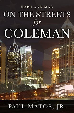 On the Streets for Coleman (On the Streets for... Book 2)  by  Paul Matos