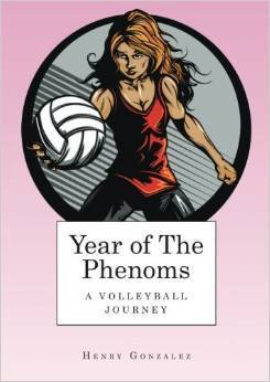 Year of The Phenoms: A Volleyball Journey Henry  Gonzalez