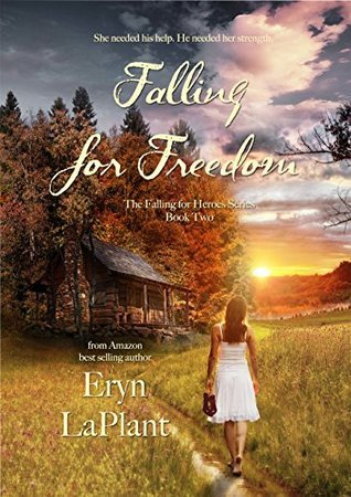 Falling for Freedom (Falling for Heroes Book 2)  by  Eryn LaPlant