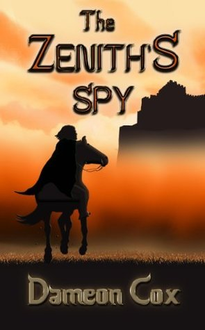 The Zeniths Spy (The Zenith Series Book 1)  by  Dameon Cox
