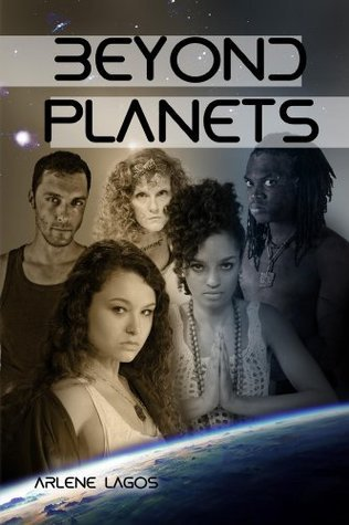 Beyond Planets (Beyond Earth #2)  by  Arlene Lagos