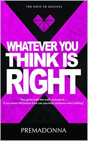 Whatever You Think Is Right  by  Nakeitha Felder