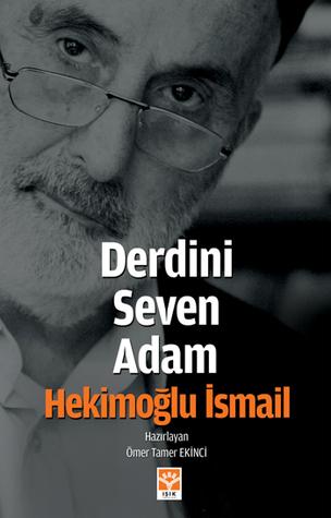 Derdini Seven Adam: Hekimoğlu İsmail Ömer Tamer Ekinci