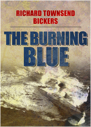The Burning Blue Richard Townsend Bickers