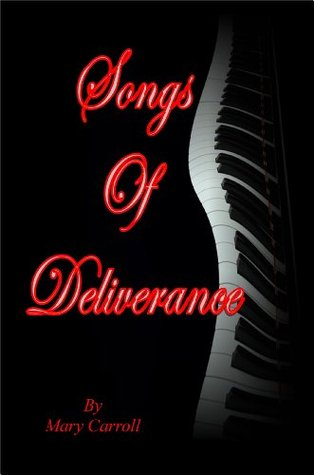 Songs Of Deliverence Mary Carroll