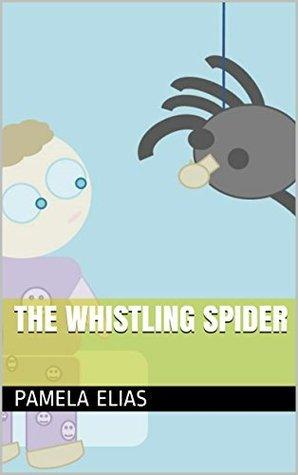 The whistling spider Pamela Elias