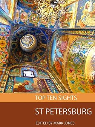 Top Ten Sights: St Petersburg  by  Mark Jones