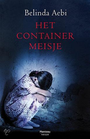 Het containermeisje (Maud Gelderman, #3).  by  Belinda Aebi