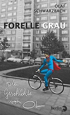Forelle Grau: Die Geschichte von OL  by  Olaf Schwarzbach