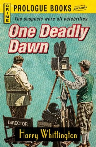 One Deadly Dawn (Prologue Crime) Harry Whittington by Harry Whittington
