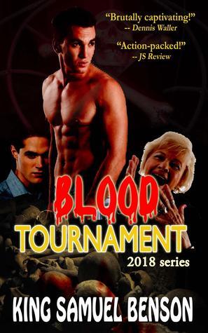 Blood Tournament (2018, #1)  by  King Samuel Benson