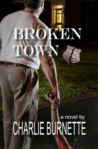 BROKEN TOWN  by  Charlie Burnette