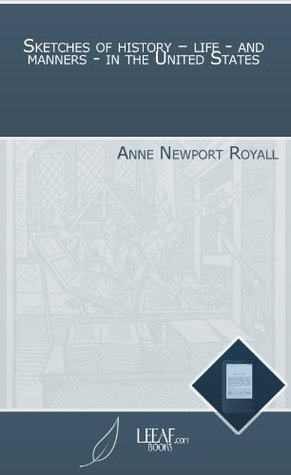 Mrs. Royalls Pennsylvania, Or, Travels Continued in the United States Volume 2 Anne Newport Royall