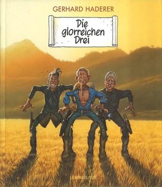 Die glorreichen Drei Gerhard Haderer