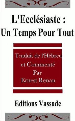 LEcclésiaste: Un temps pour tout  by  Ernest Renan