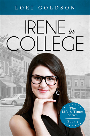 Irene In College (The Life & Times Series, #1)  by  Lori Goldson