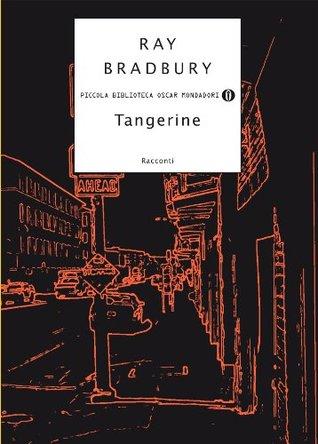 Tangerine: Racconti  by  Ray Bradbury