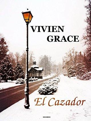 El Cazador Vivien Grace