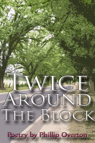 Twice Around The Block  by  Phillip Overton