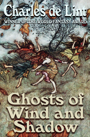 Ghosts of Wind and Shadow  by  Charles  de Lint