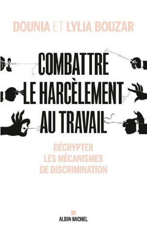 Combattre le harcèlement au travail : Décrypter les mécanismes de discrimination Dounia Bouzar