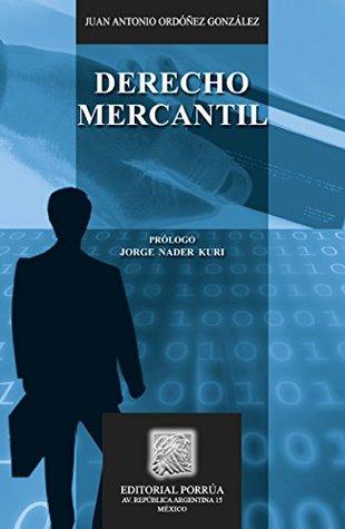 Derecho Mercantil Juan Antonio Ordóñez González