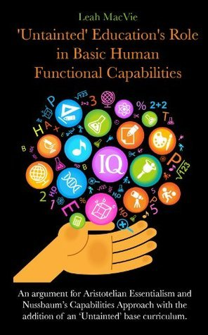 Untainted Educations Role in Basic Human Functional Capabilties  by  Leah MacVie
