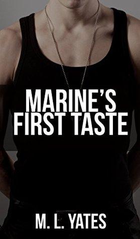 Marines First Taste M. L. Yates
