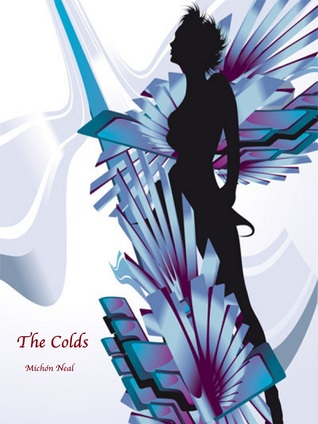 The Colds (Book 1) Michón Neal