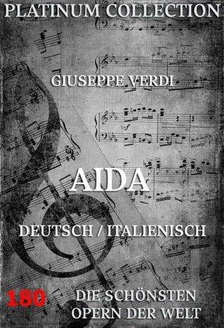 Aida: Die schönsten Opern der Welt Giuseppe Verdi