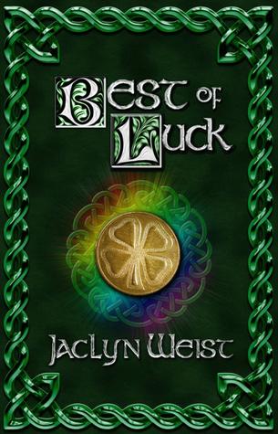Best of Luck (Luck, #3)  by  Jaclyn Weist