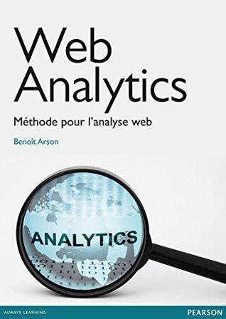 Web analytics: Méthode pour lanalyse web Benoît Arson