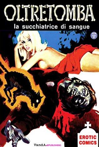 Oltretomba N.3: La succhiatrice di sangue Giorgio Cavedon