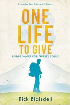 One Life to Give-Living Water for Thirsty Souls  by  Rick Blaisdell