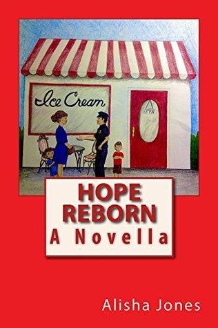 Hope Reborn (Hope Series Book 2) Alisha Jones