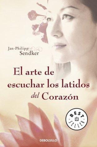 El arte de escuchar los latidos del corazon Jan-Philipp Sendker
